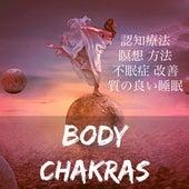 Play & Download Body Chakras -  認知療法 瞑想 方法 不眠症 改善 質の良い睡眠 by Spa Music Collective   Napster