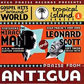 Praise From Antigua by Bishop Leonard Scott