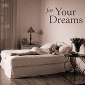 Play & Download For Your Dreams by Various Artists | Napster