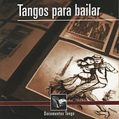 Play & Download Tangos Para Bailar - Documentos Tango by Various Artists | Napster