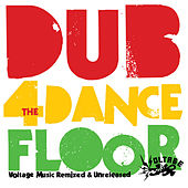 Dub For The Dancefloor: Voltage Remixed & Unreleased by Various Artists