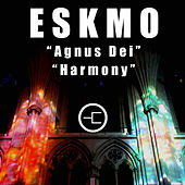 Agnus Dei / Harmony - Single by Eskmo
