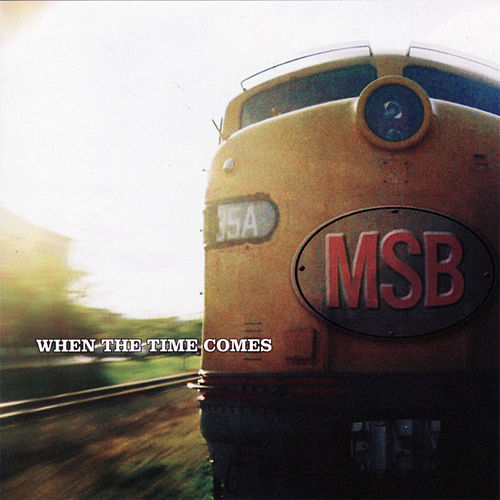 Play & Download When The Time Comes by The Mighty Short Bus | Napster