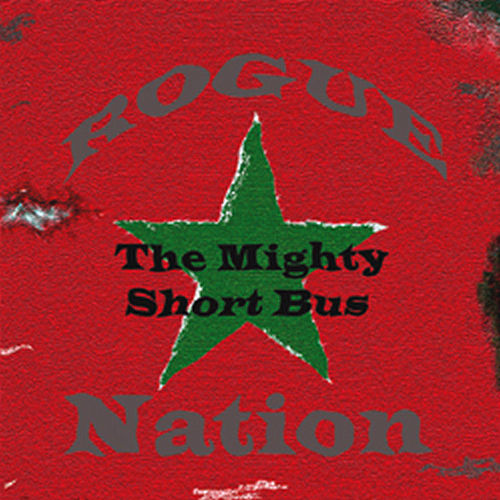 Play & Download Rogue Nation by The Mighty Short Bus | Napster