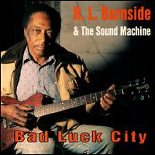 Play & Download Bad Luck City by R.L. Burnside | Napster