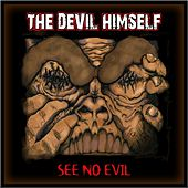 Play & Download See No Evil by The Devil Himself | Napster
