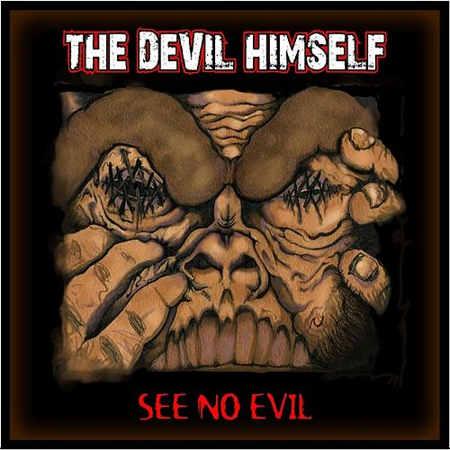 See No Evil by The Devil Himself