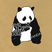 Play & Download Panda by This Town Needs Guns | Napster