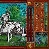 Play & Download Book of Hours by Willowglass | Napster