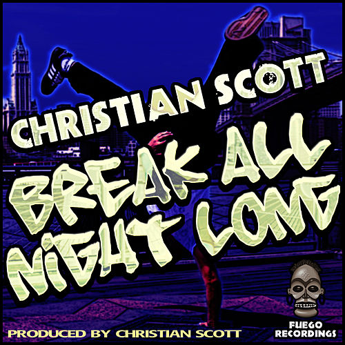 Play & Download Break All Night Long by Christian Scott | Napster