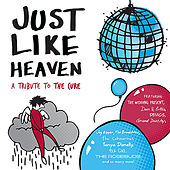 Just Like Heaven - A Tribute To The Cure by Various Artists