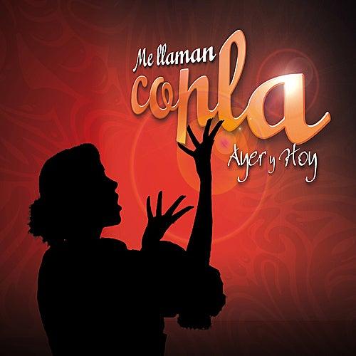 Me Llaman Copla. Ayer y Hoy by Various Artists