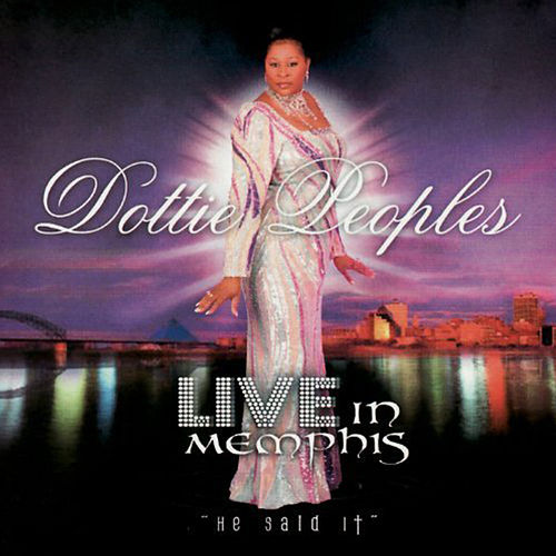 Live In Memphis - He Said It by Dottie Peoples