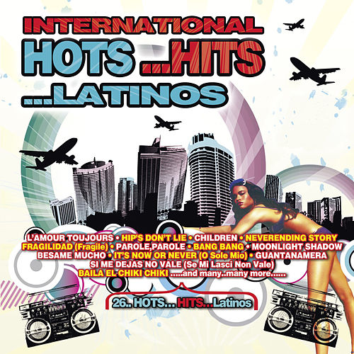 Play & Download International Hots...Hits...Latinos by Various Artists | Napster
