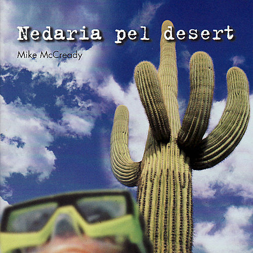 Play & Download Nedaria pel desert by Mike McCready | Napster