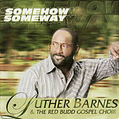 Somehow Someway by Luther Barnes