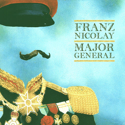 Play & Download Major General by Franz Nicolay | Napster