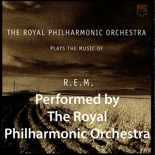 Plays the Music of R.E.M. by Royal Philharmonic Orchestra