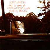 Play & Download Live at the Continental Club, Texas 1986 by Sonic Youth | Napster