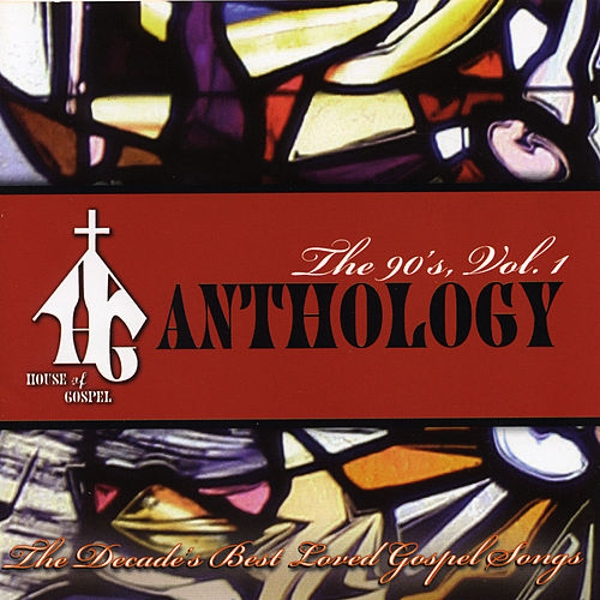 House of gospel anthology the 90 39 s vol 1 by various artists for 90s house music albums