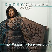 Play & Download Live: The Worship Experience by Kathy Taylor | Napster