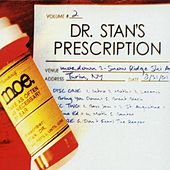 Play & Download Dr. Stan's Prescription Vol. 2 by moe. | Napster