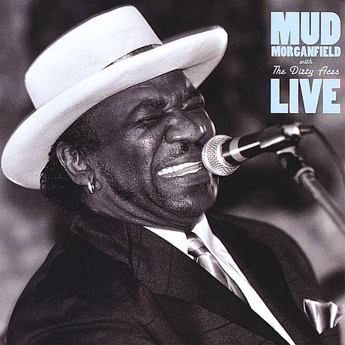 Play & Download Mud Morganfield With the Dirty Aces Live by Mud Morganfield | Napster