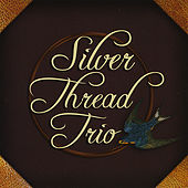 Silver Thread Trio by Silver Thread Trio