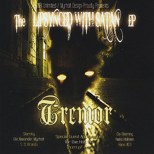 The Lipsynced With Satan - Ep by Tremor