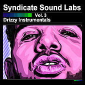 Play & Download Drizzy Instrumentals, Vol. 3 (Instrumentals) by Syndicate Sound Labs | Napster