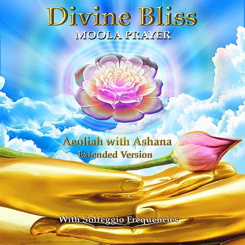Divine Bliss Moola Prayer (Extended Version) [feat. Ashana] by Aeoliah