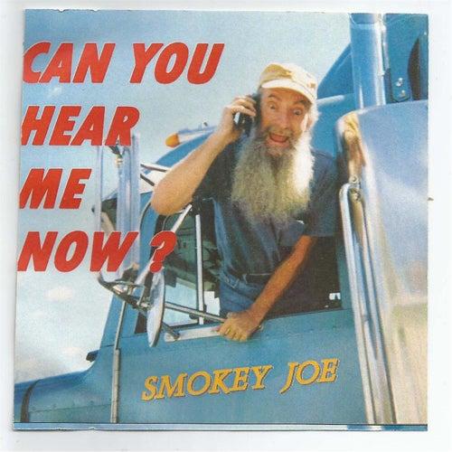 Can You Hear Me Now? by Smokey Joe