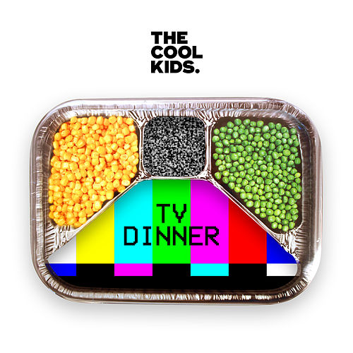 Play & Download TV Dinner by Cool Kids | Napster