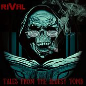 Tales from the Bluesy Tomb by Rival
