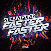 Faster Faster by Steampunk
