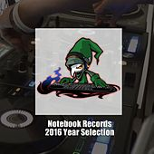Notebook Records 2016 Year Selection by Various Artists
