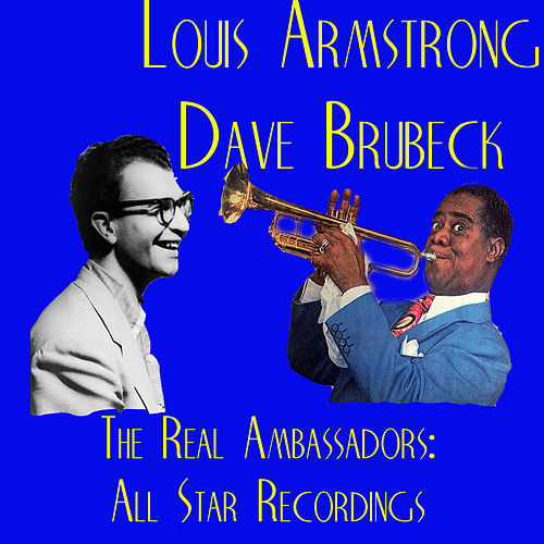 The Real Ambassadors: All Star Recordings de Louis Armstrong