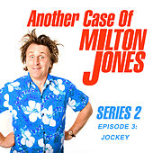 Series 2, Episode 3: Jockey von Another Case of Milton Jones