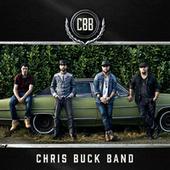 Play & Download Chris Buck Band by Chris Buck Band | Napster