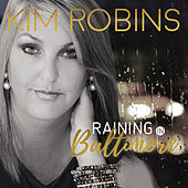 Raining In Baltimore by Kim Robins
