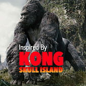 Inspired By 'Kong: Skull Island' by Various Artists