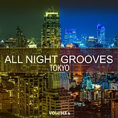 All Night Grooves - Tokyo, Vol. 4 (Lounge Music At Its Finest) by Various Artists