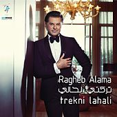 Play & Download Trekni Lahali by Ragheb Alama | Napster