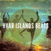 Play & Download Hvar Islands Beats, Vol. 1 (Finest Summer Beats) by Various Artists | Napster