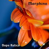 Morphine by Dope Relics