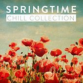 Play & Download Springtime Chill Collection by Various Artists   Napster