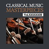 Classical Music Masterpieces, Vol. XXXXXXIII by Various Artists