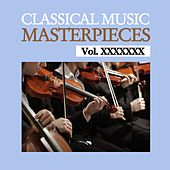 Classical Music Masterpieces, Vol. XXXXXXX by Various Artists