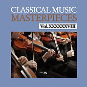 Classical Music Masterpieces, Vol. XXXXXXVIII by Morley Meredith