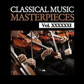 Classical Music Masterpieces, Vol. XXXXXXI by Various Artists